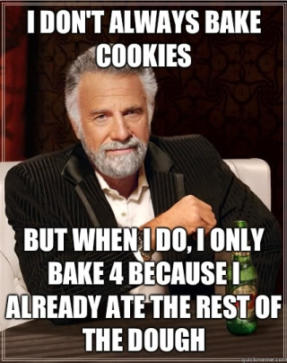 I don't always bake cookies
